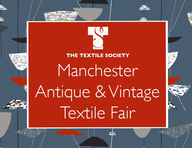 The Textile Society's Manchester Antique and