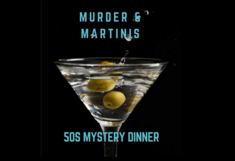 Murder & Martini's ... a 50's Mystery Dinner