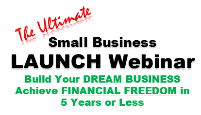 The Ultimate Small Business LAUNCH Webinar: 5