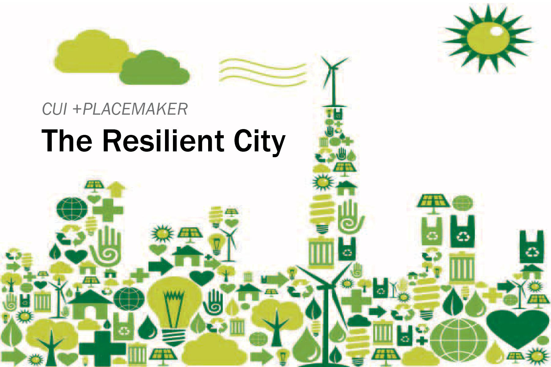 +PlaceMaker: The Resilient City