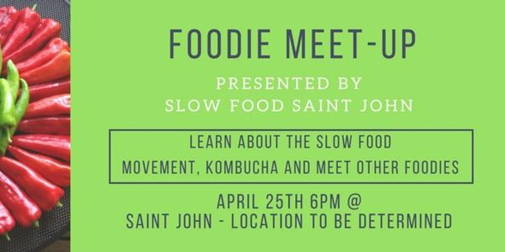 Monthly Foodie Meet-up by Slow Food Saint John
