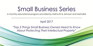 Small Business Series: Protecting Intellectual Property