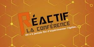 Réactif, la conférence - On n'a jamais fini...