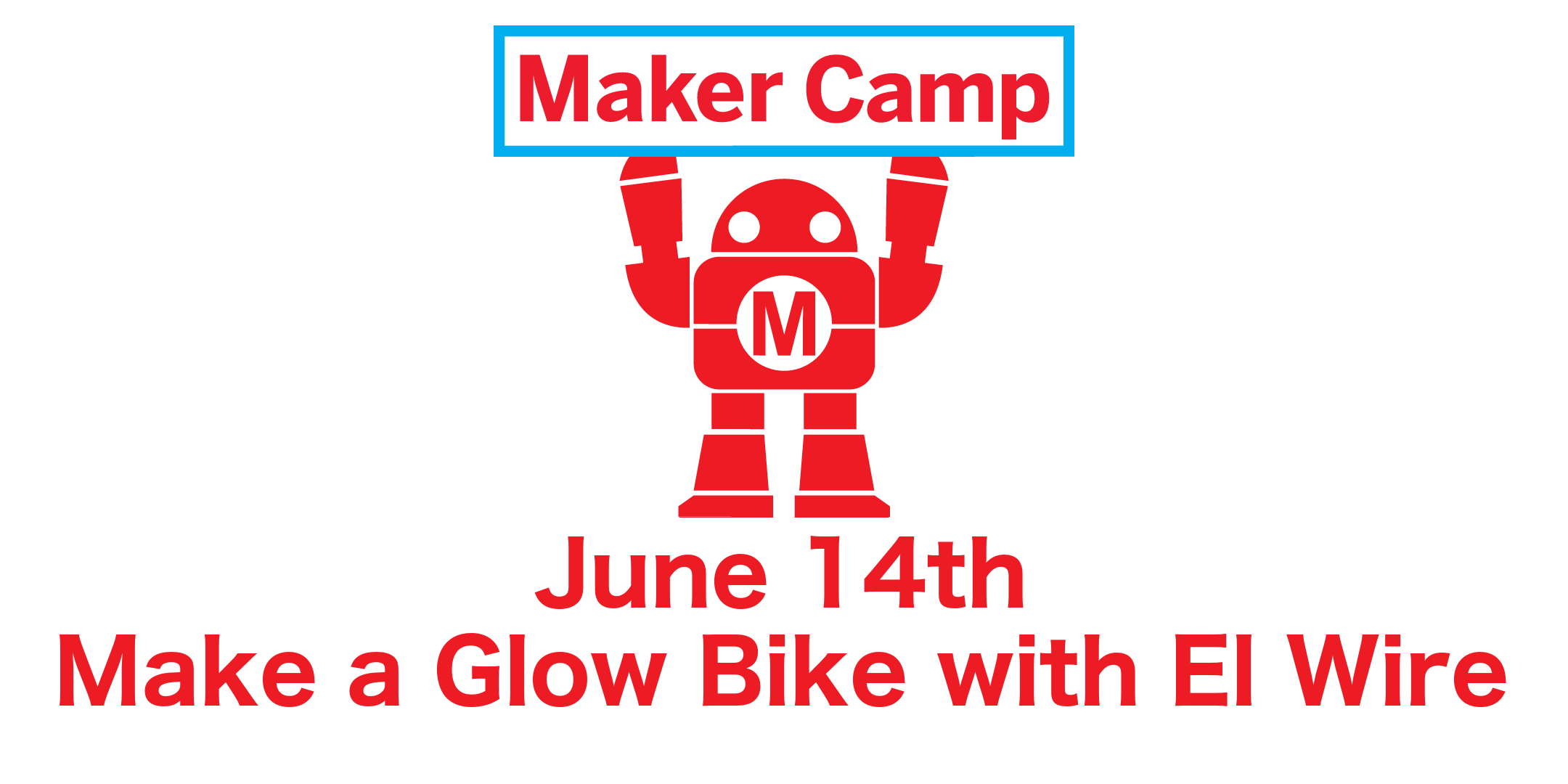 Maker Camp: Make a Glow Bike with EL Wire | Classes | TechKnow