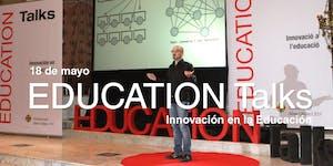 EDUCATION Talks 'Innovación en la Educación'