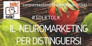 #tolktolk. Il neuromarketing per distinguersi