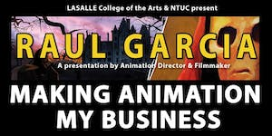 An Evening with Raul Garcia : Making Animation my...