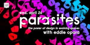 PARASITES (Workshop): The Power of Design in Evolving...