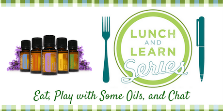 Essential Oils Lunch and Learn Series- Free Monthly Class tickets