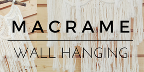 Workshop Macrame Wall Hanging Tickets
