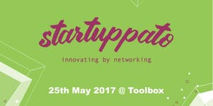 STARTUPPATO 2017 | Innovating by networking