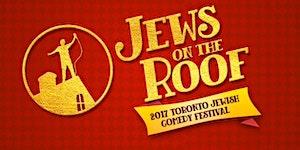 2017 Toronto Jewish Comedy Festival Presents Jews on...