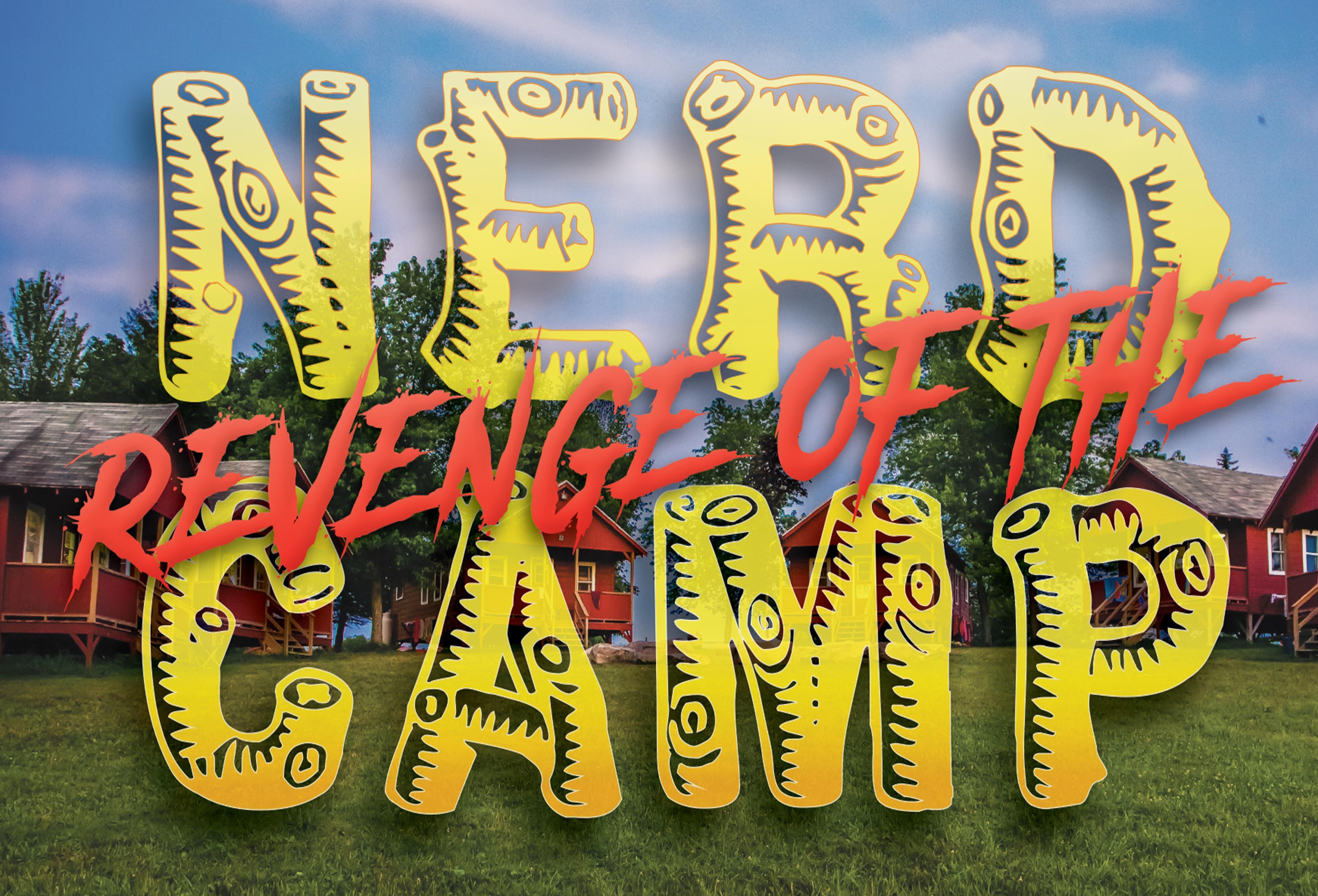 REVENGE OF THE NERD CAMP