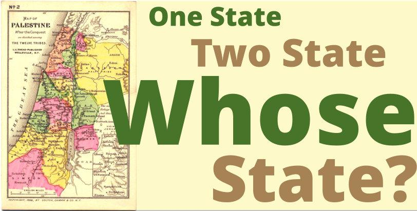 One State, Two State, Whose State?