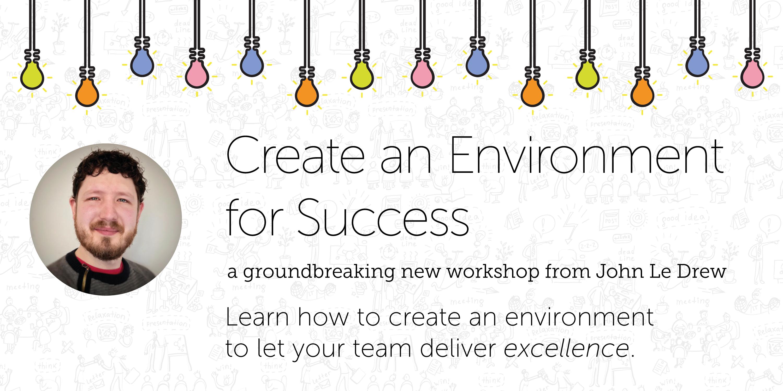 Create an Environment for Success