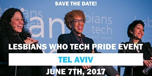 Lesbians Who Tech (and friends) Tel Aviv || Pride Event