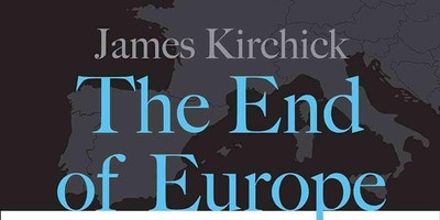 James Kirchick  - The End Of Europe