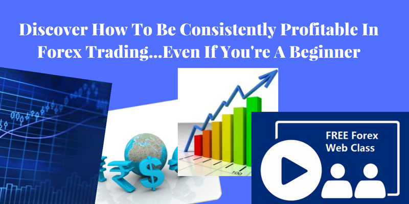 How To Be Consistently Profitable In Forex Tr