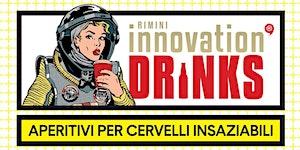 INNOVATION DRINKS - APERITIVI PER CERVELLI INSAZIABILI