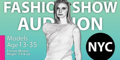 FEMALE MODELS 5 FEET 8 AND UP OPEN MODEL CALL AUDITION FOR NEW YORK CITY FASHION SHOW