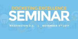 Docketing Excellence Seminar - Washington D.C.