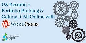 UX Resume + Portfolio Building & Getting It All Online...
