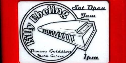 Open Jam Hosted by BILLY EBELING, DWANE GOLDSTON & MARK GARZEE