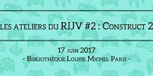 Les ateliers du RIJV #2 : Construct 2