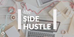 SOLD OUT The Side Hustle: A panel event presented by...