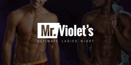 Mr. Violet's Ultimate Ladies Night tickets