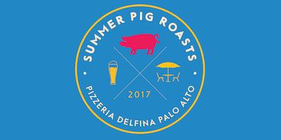 Summer Pig Roasts at Pizzeria Delfina Palo Alto