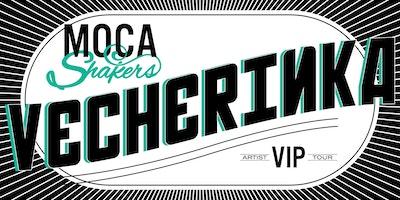 MOCA Shakers: Vecherinka!!