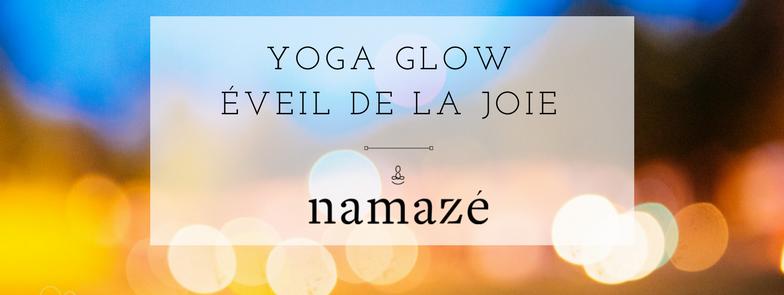 Yoga Glow: Éveil de la joie | Namazé