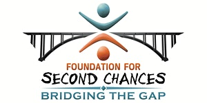 2017 Foundation for Second Chances Bridging the Gap...
