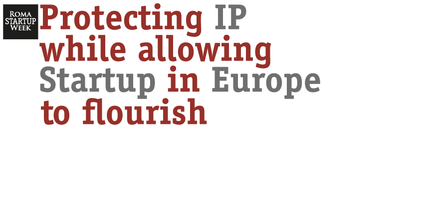 Protecting IP while allowing Startups in Europe to flourish