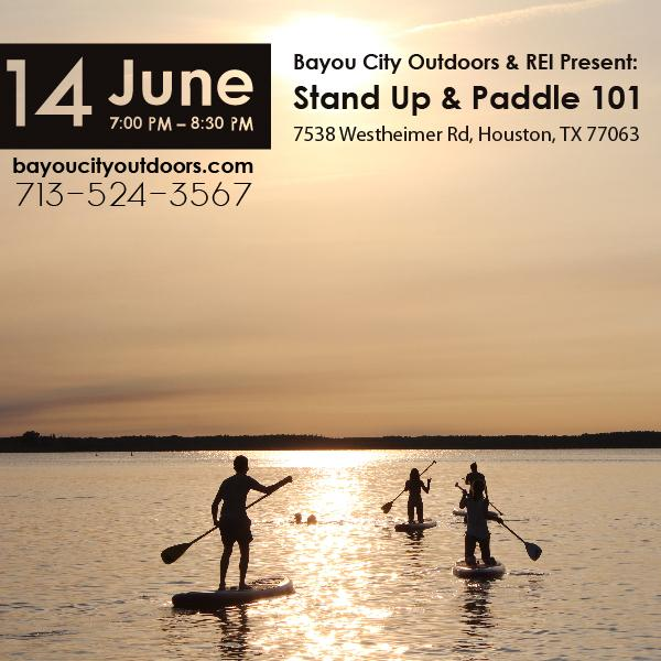Bayou City Outdoors & REI Present: SUP 101 – Stand Up & Paddle!. Bayou City Outdoors & REI Present: SUP 101 – Stand Up & Paddle!