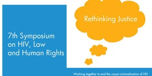 Rethinking Justice: 7th Symposium on HIV, Law and...