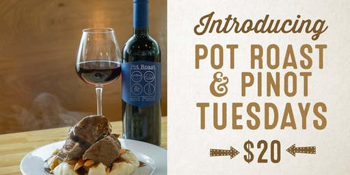 Pot Roast & Pinot Tuesdays