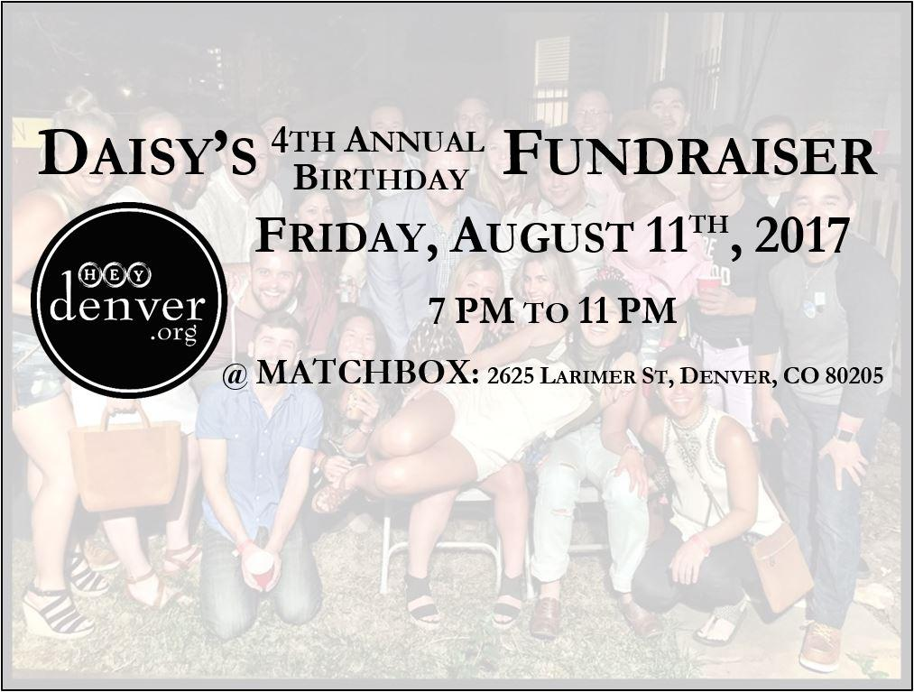 Daisy's 4th Annual Fundraiser (Benefiting HeyDenver). Daisy's 4th Annual Fundraiser (Benefiting HeyDenver)