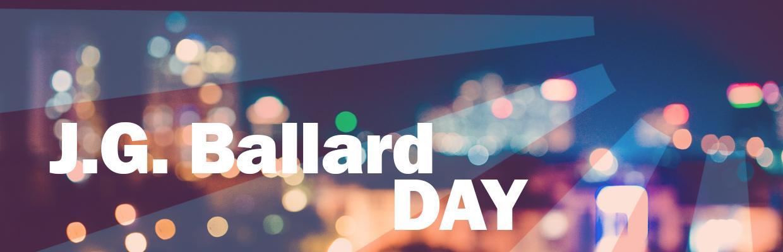 J.G. Ballard Day Conference: Making