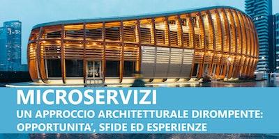 Microservizi, un approccio architetturale dirompente.