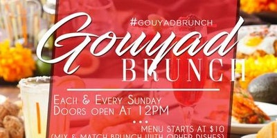GOUYAD BRUNCH SUNDAYS AT THE LOFT ON H