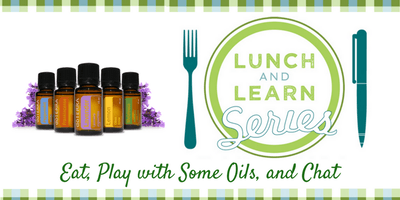 Essential Oils Lunch and Learn Series - Free Monthly Class