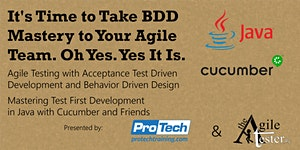 It's Time to Take BDD Mastery to Your Agile Team. Oh,...