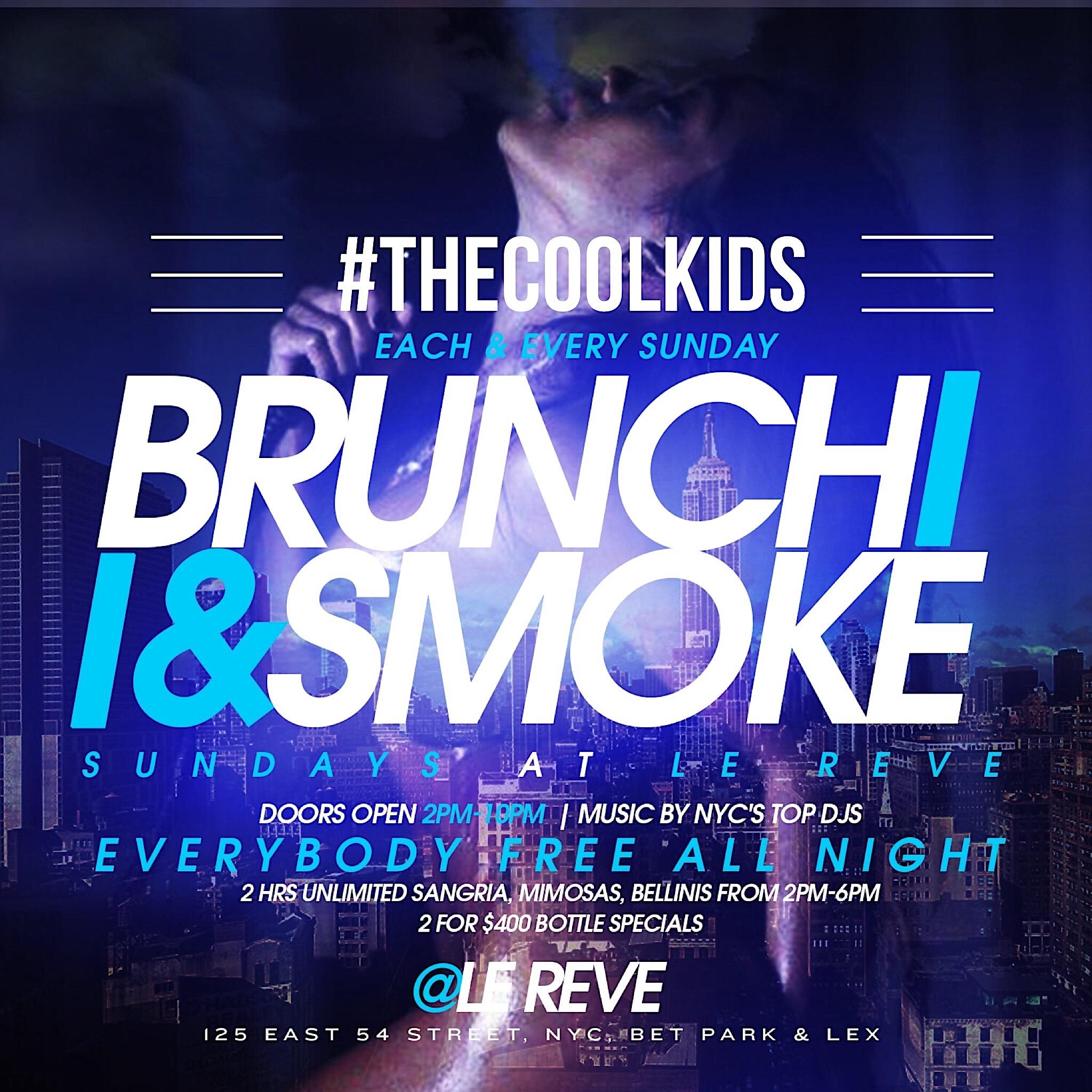 #TheCoolKids Brunch N Smoke - (Brunch&DayParty) Sundays @ Le Reve. #TheCoolKids Brunch N Smoke - (Brunch&DayParty) Sundays @ Le Reve