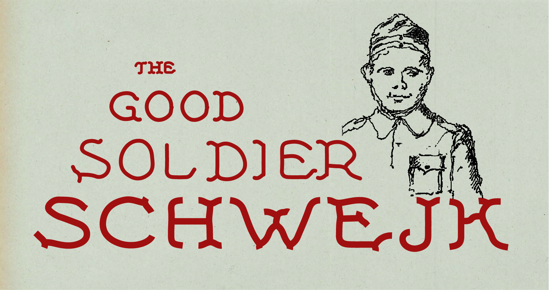 THE GOOD SOLDIER SCHWEJK - Preview Performanc