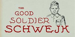 THE GOOD SOLDIER SCHWEJK - Matinee Performance