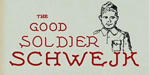 THE GOOD SOLDIER SCHWEJK - Live Performance