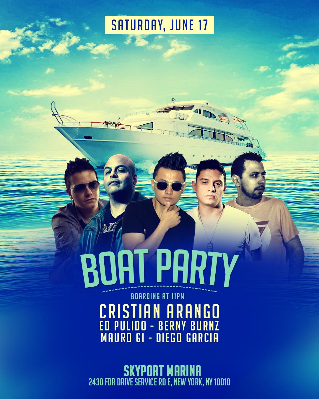 Boat Party w/ Cristian Arango, Ed Pulido, Berny Burnz, Diego Garcia, Mauro GI. Boat Party w/ Cristian Arango, Ed Pulido, Berny Burnz, Diego Garcia, Mauro GI