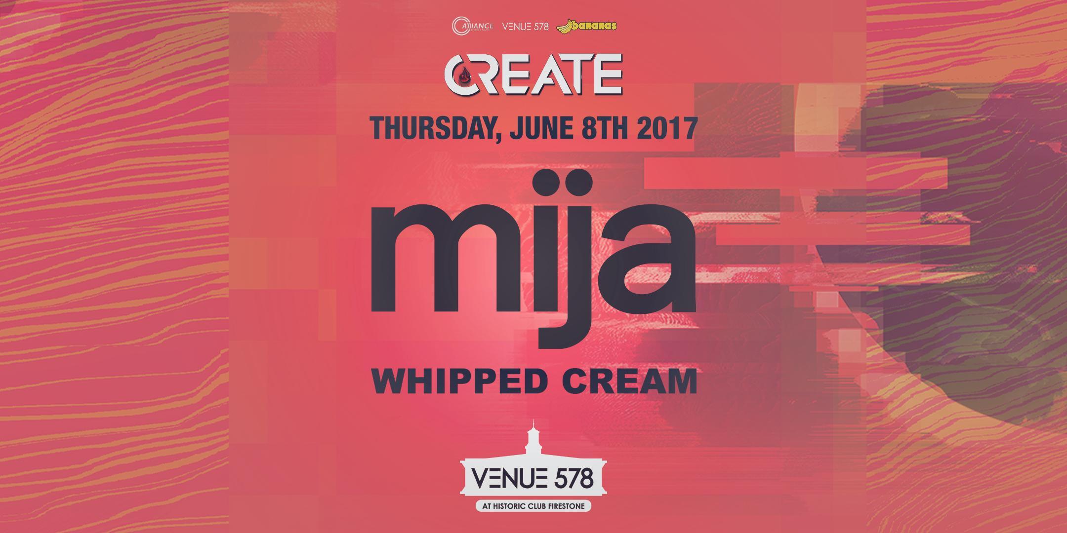 Create - Mija & Whipped Cream - Thursday 06.08.17